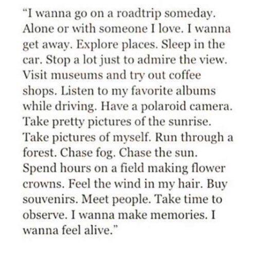 i wanna feel alive.