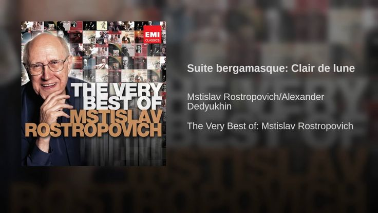 Provided to YouTube by Warner Music Group Suite bergamasque: Clair de lune · Mstislav Rostropovich/Alexander Dedyukhin The Very Best of: Mstislav Rostropov...