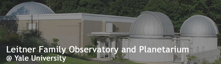 The Yale Leitner Observatory is open to the public every Tuesday night and Sunday afternoons.