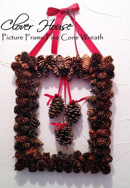 Clover House: Picture Frame Pine Cone Wreath