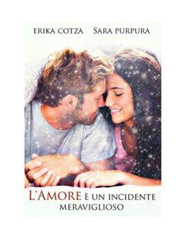 L'amore è un incidente meraviglioso [ Libri Online ]
