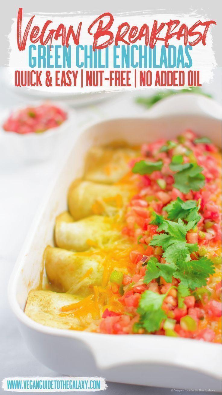 You Need To Try These Delicious Vegan Breakfast Enchiladas Made With Green Chilis Tofu Scramble And Veg Vegan Breakfast Easy Vegan Brunch Breakfast Enchiladas