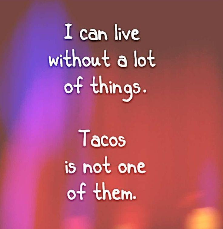 Tacos / I heart Tacos / Tacos are life