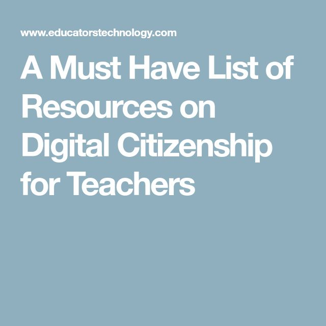 A Must Have List of Resources on Digital Citizenship for Teachers