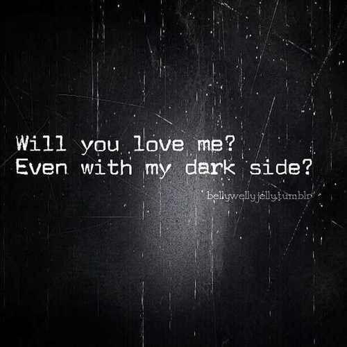 My dark side