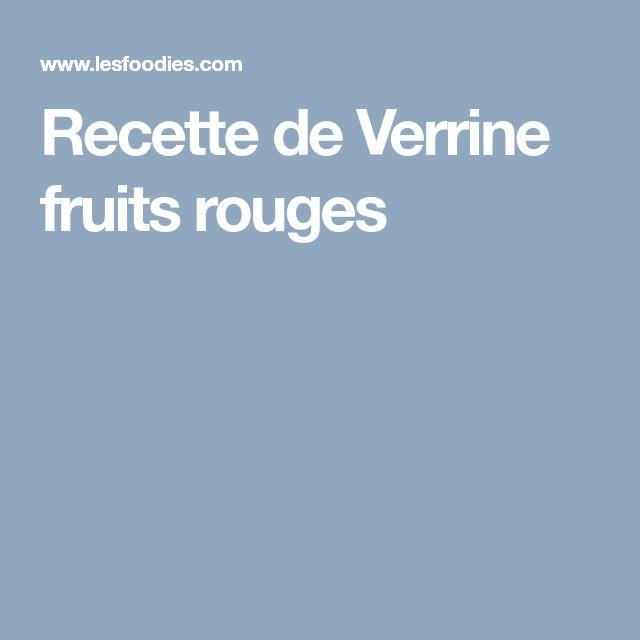 Recette de Verrine fruits rouges
