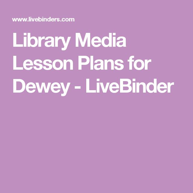 Library Media Lesson Plans for Dewey - LiveBinder