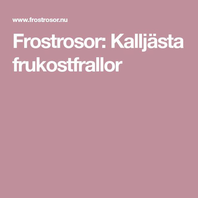 Frostrosor: Kalljästa frukostfrallor