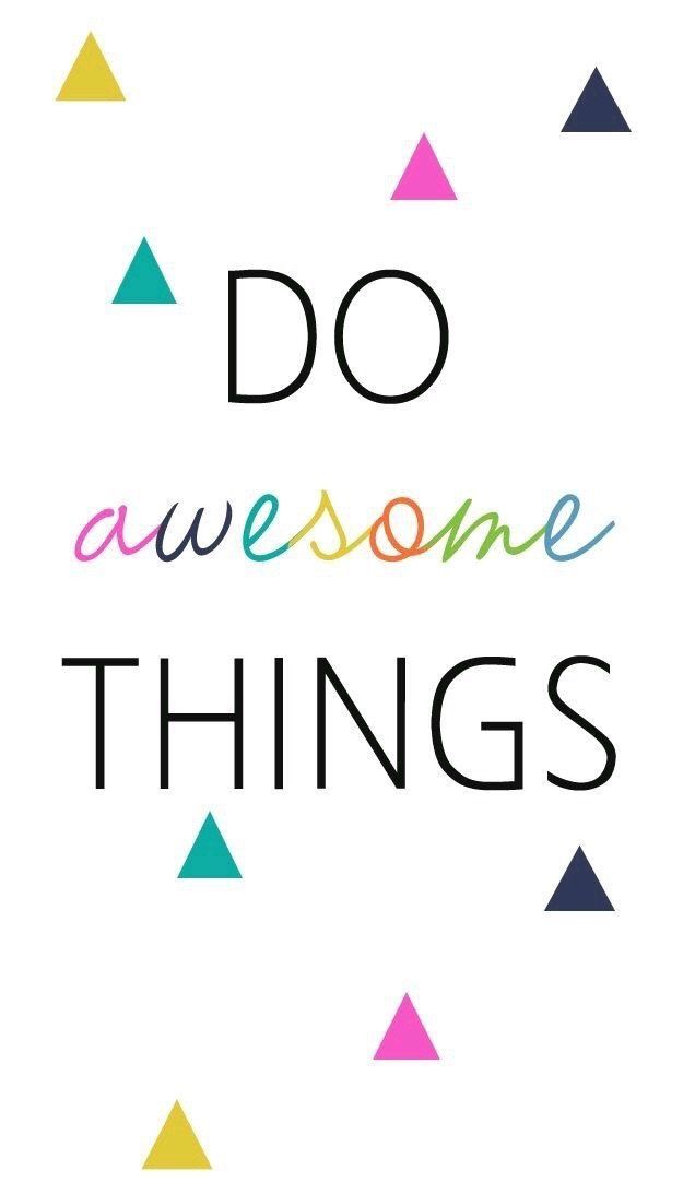 Do amazing things !!