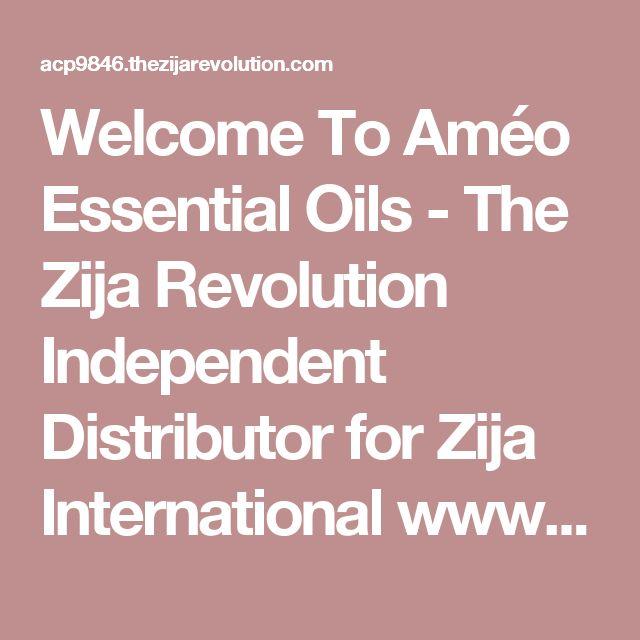 Welcome To Améo Essential Oils - The Zija Revolution  Independent Distributor for Zija International www.apintor.myzija.com