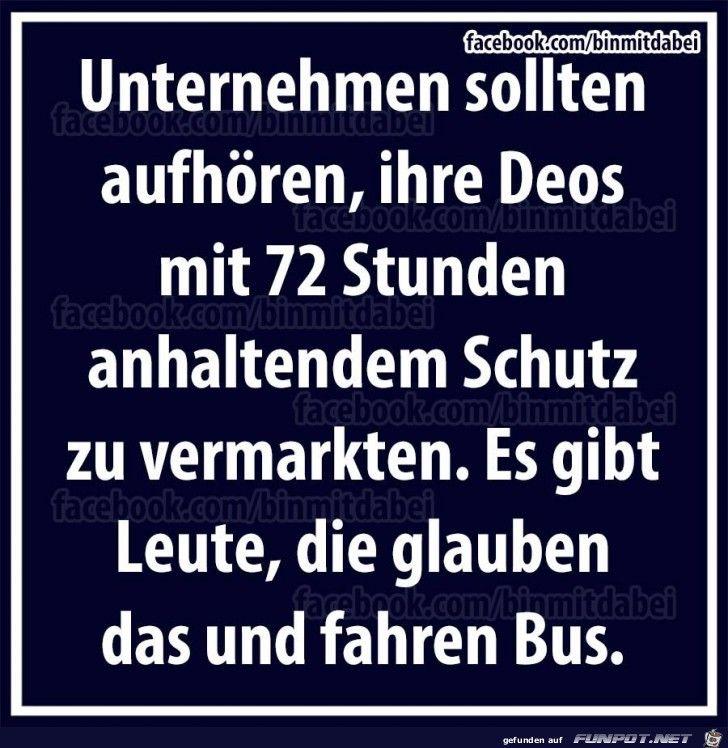 Unternehmen sollten aufhören, ihre Deos mit 72 Stunden anhaltendem Schutz zu vermarkten. Es gibt Leute, die glauben das und fahren Bus.