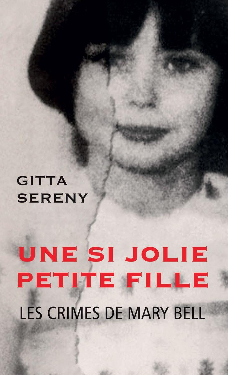 Une si jolie petite fille - Les crimes de Mary Bell - Gitta Sereny #livre #Roman #Biographie #Témoignage #book