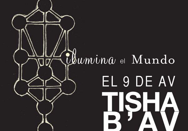 ILUMINA EL MUNDO. 9 de Av. Tisha B'av #Kabbalah