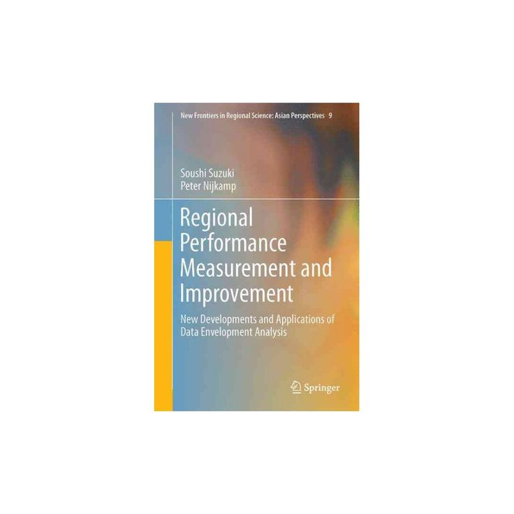 Regional Performance Measurement and Improvement : New Applications of Data Envelopment Analysis