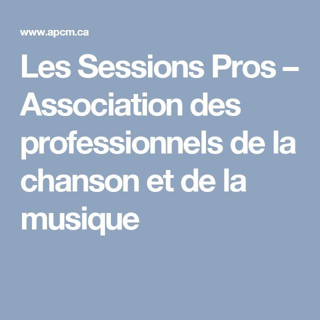 Les Sessions Pros – Association des professionnels de la chanson et de la musique
