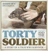 See Torty and the soldier : a story of a true WWI survivor in the library catalogue.