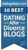 So excited to be chosen as one of the Top 10 dating after divorce blogs!