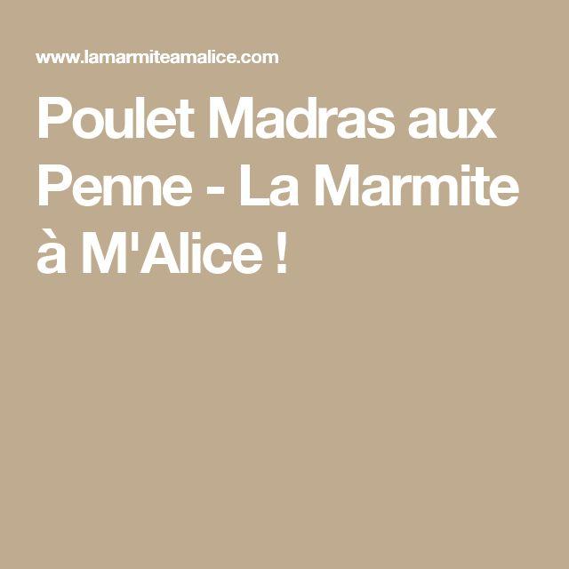 Poulet Madras aux Penne - La Marmite à M'Alice !