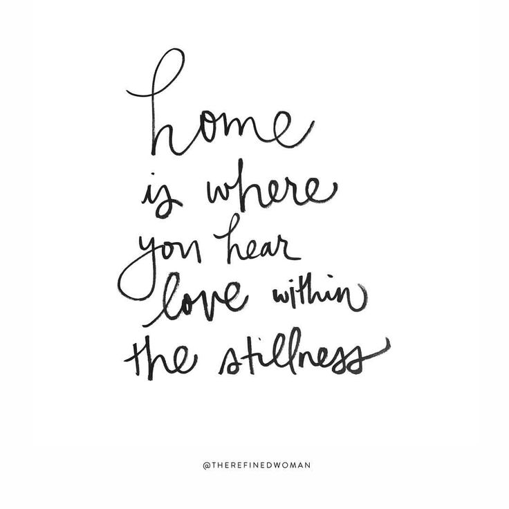 """Love it! """"Home is where you hear love within the stillness """""""