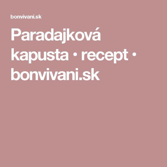 Paradajková kapusta • recept • bonvivani.sk