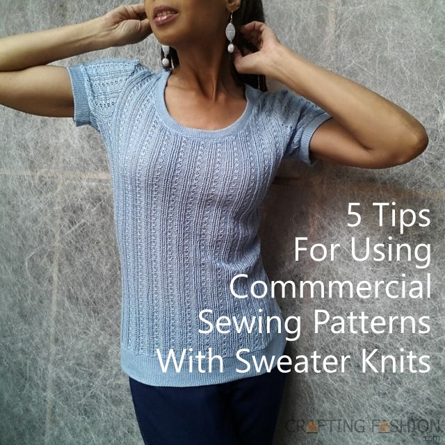 From the Crafting Fashion blog: These tips will help you cut and sew a better sweater when working with a commercial sewing pattern.