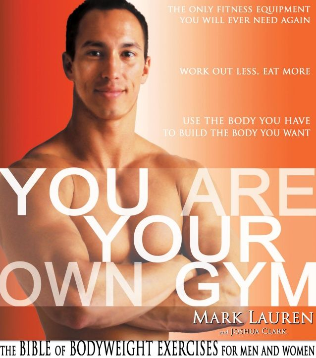 You are your own gym   the bible of bodyweight exercises for men and women (whole book online)