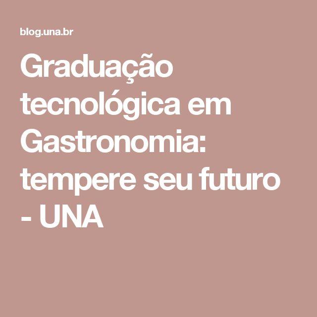 Graduação tecnológica em Gastronomia: tempere seu futuro - UNA