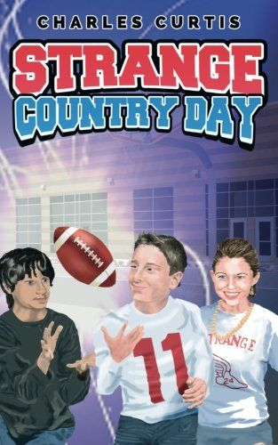 """Books Direct: """"Strange Country Day"""" by Charles Curtis - SUPER MIDDLE GRADE MONDAYS GUEST POST and GIVEAWAY"""