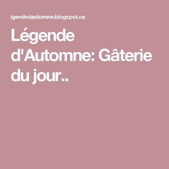 Légende d'Automne: Gâterie du jour..