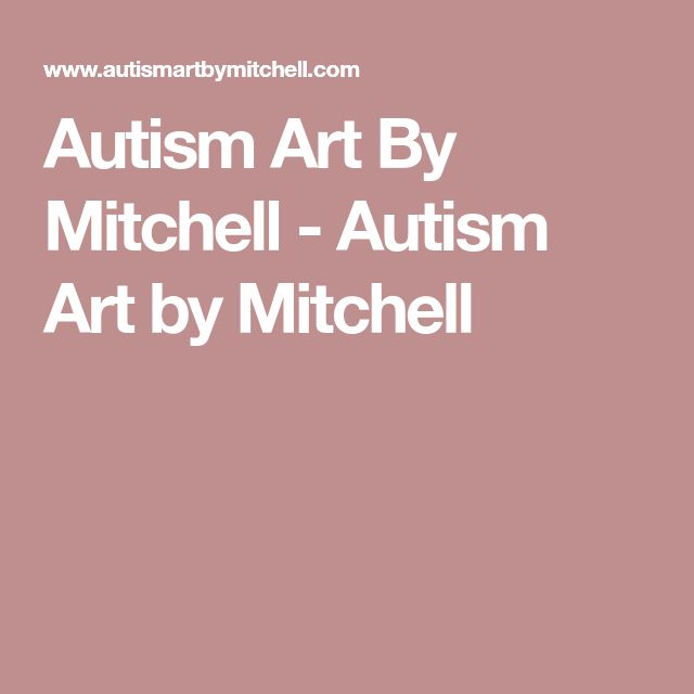 Autism Art By Mitchell - Autism Art by Mitchell