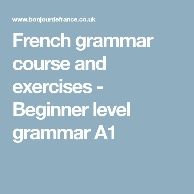 French grammar course and exercises - Beginner level grammar A1