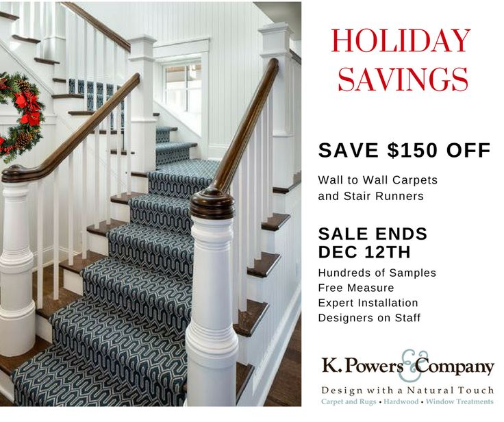 Order New Carpeting Now For Any Room Or Staircase And Your Home Will Be  Picture Perfect For Holiday Entertaining. Youu0027ll Also Enjoy A $150 Savings  ...