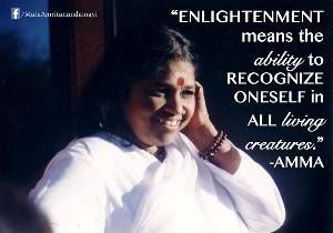 """Amma's Quote Of The Day — Steemit (Steemit) """"Enlightenment means the ability to recognize oneself in all living creatures."""" -Amma (Sri Mata Amritanandamayi Devi) Source credit: Facebook via steemit. #spirituality"""