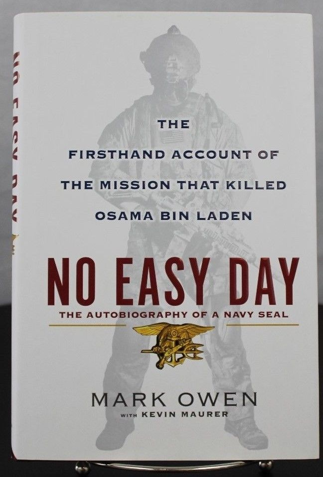 No Easy Day: The Autobiography of a Navy Seal: The Firsthand Account of the Mis