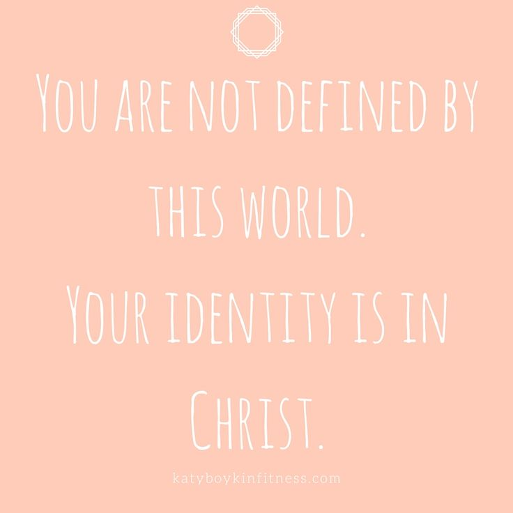May you find some peace that the world doesn't define you. Your only identity is in Christ. Verses on our identity in Christ: John 1:12, Ephesians 1:5, Romans 15:7, Colossians 2:9-10, 1 Corinthians 6:17, Romans 6:6, Genesis 1:27, Jeremiah 1:5, 1 Corinthians 12:27, 1 Peter 2:9, Galatians 3:27-28, 1 Corinthians 6:19-20, 1 John 3:1-2, Colossians 3:1-3