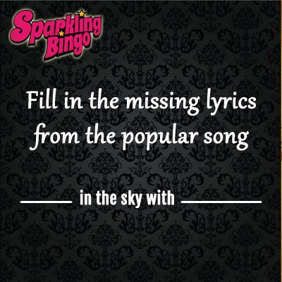 Can you identify the missing #lyrics from a very #popular song?  If so join Sparkling Bingo on #Facebook now as it can fetch you #free tickets to the £30 #bingo game