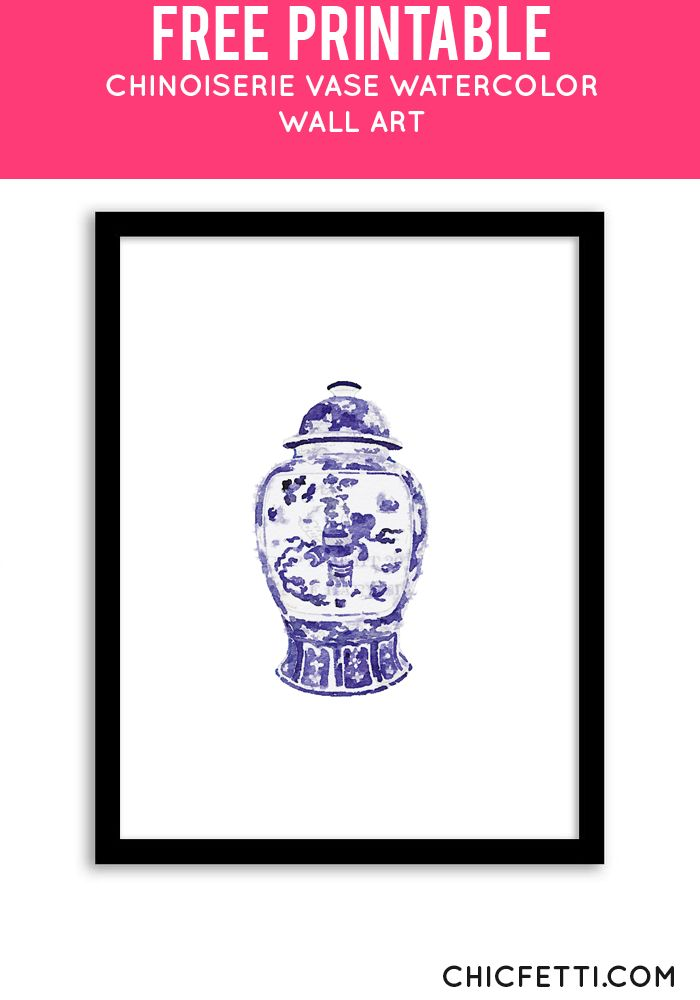 Free Printable Chinoiserie Vase Watercolor Art from @chicfetti - easy wall art diy