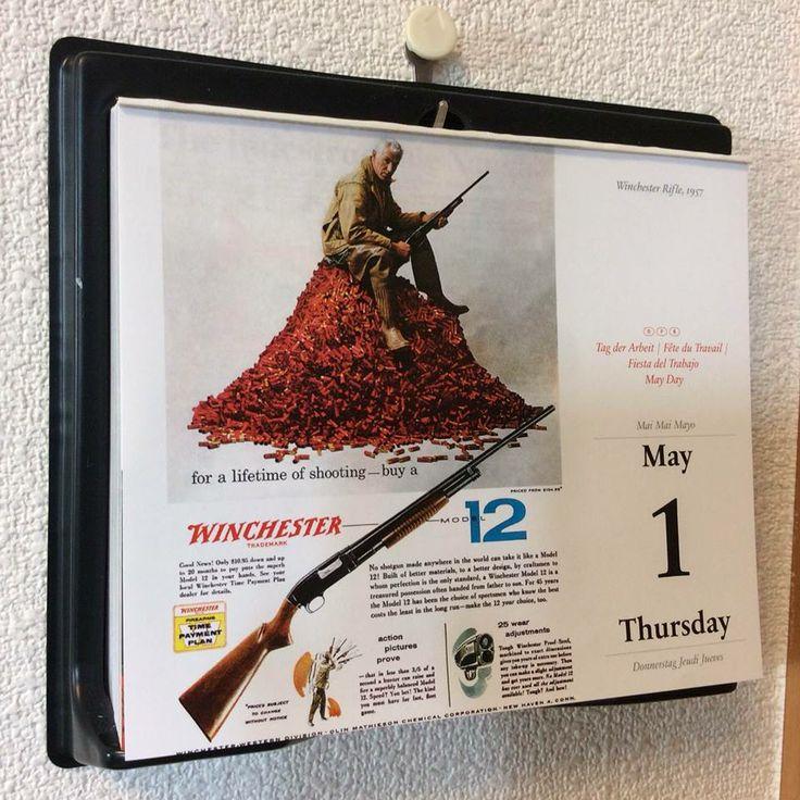 ★ May 1 : Winchester Rifle 1957 ウインチェスター・ライフル。真っ赤に染まる薬莢の山に乗って「人生に、射撃を(a lifetime of shooting)」と。良くも悪くも米国の広告。