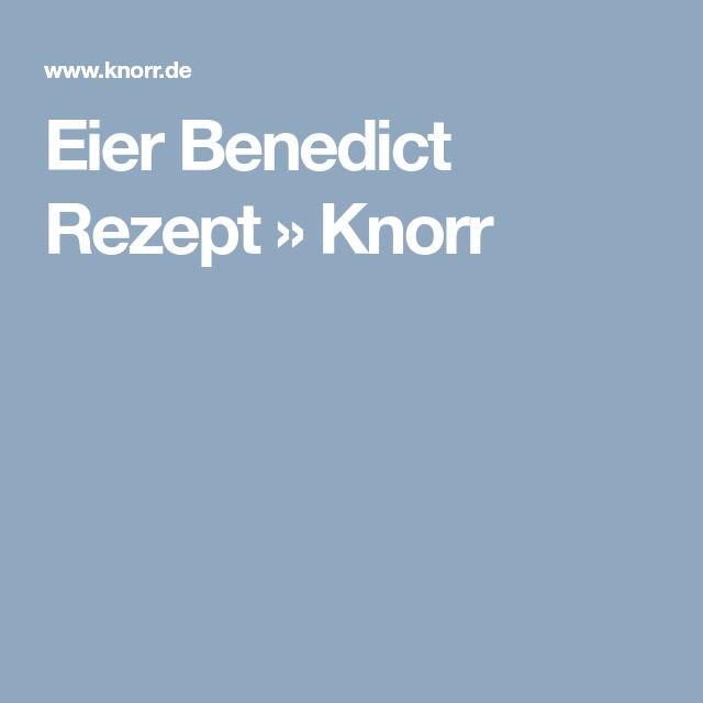 Eier Benedict Rezept » Knorr