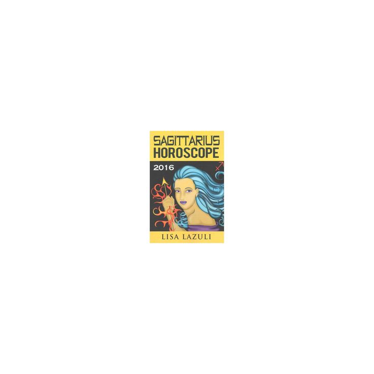 Sagittarius Horoscope 2016 (Paperback) (Lisa Lazuli)