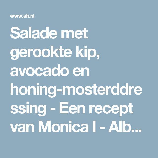 Salade met gerookte kip, avocado en honing-mosterddressing - Een recept van Monica I - Albert Heijn
