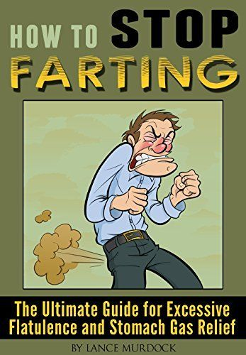 How to Stop Farting: The Ultimate Guide for Excessive Flatulence and Stomach Gas Relief, http://www.amazon.com/dp/B00NYHQZFU/ref=cm_sw_r_pi_awdm_7azqub0XEVDV3