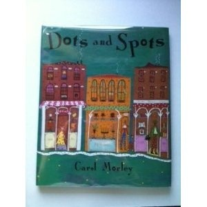 Dots and Spots: Amazon.co.uk: Carol Morley: Books