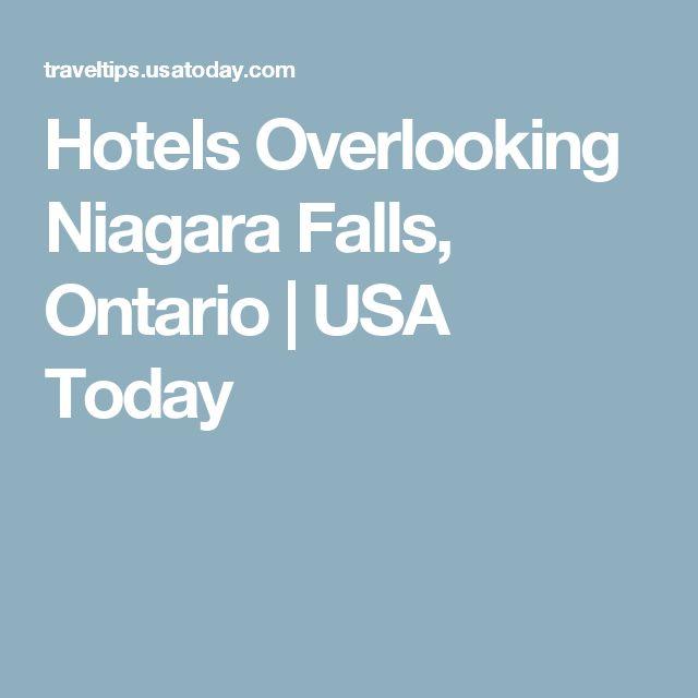 Hotels Overlooking Niagara Falls, Ontario | USA Today