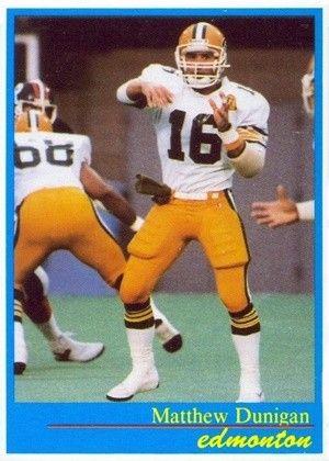 1987 Matt Dunigan - Edmonton