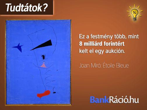Ez a festmény több, mint 8 milliárd forintért kelt el egy aukción. Joan Miró: Étoile Bleue Forrás: http://artdaily.com/index.asp?int_sec=2&int_new=56035#.UpKpAeKmZ_g