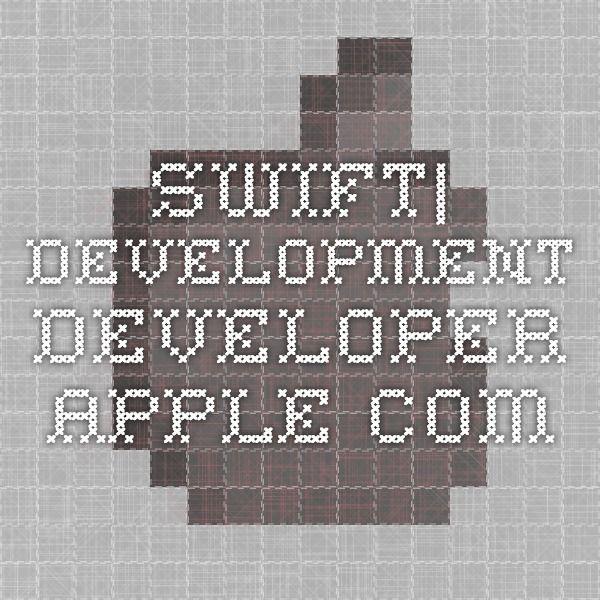 Swift| Development developer.apple.com