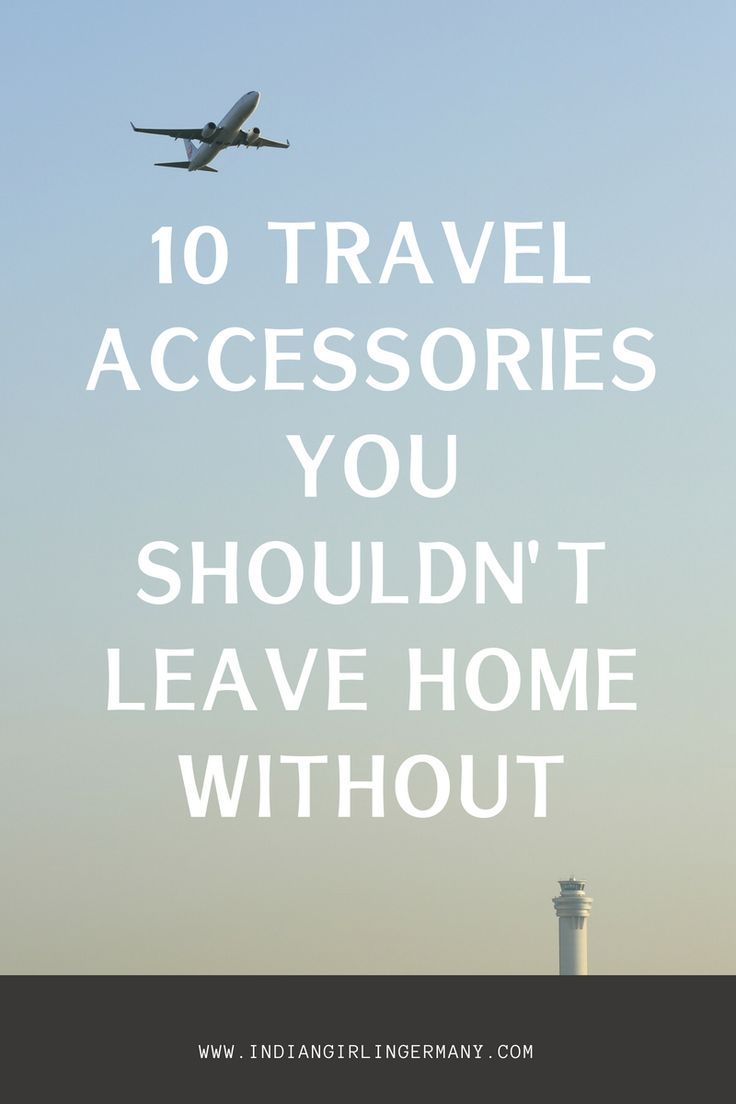 10 Travel Accessories You Shouldn\'t Leave Home Without   Pinterest ...