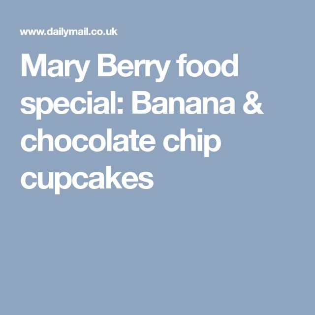 Mary Berry food special: Banana & chocolate chip cupcakes