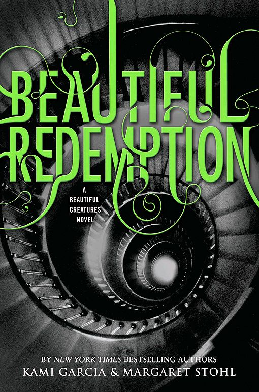 ☆ Beautiful Redemption☆ Beautiful Creatures -Book 4- Authors Kami Garcia and Margaret Stohl ☆